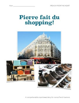 Pierre fait du shopping! A comprehensible input-based story for novice French