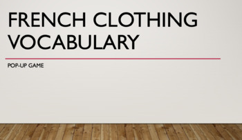 French Clothing Vocabulary : Full-class game : Pop-Up