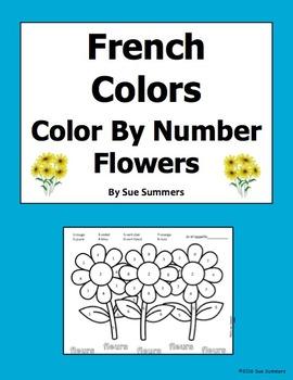 French Colors - Flowers Color by Numbers Activity - Les Couleurs