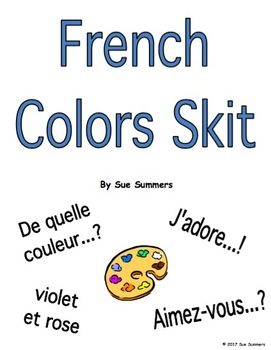 French Colors Skit / Role Play / Speaking Activity - Les Couleurs