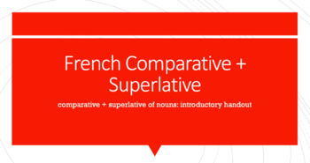 French Comparative & Superlative of Nouns : introductory handout