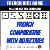 French Comparative with Adjectives Dice Games - Jeux de Dés