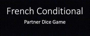 French Conditional : Partner Dice Game