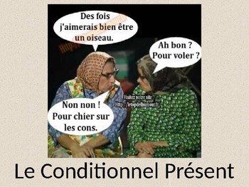 French Conditional Tense - Le Conditionnel Present - PowerPoint Presentation