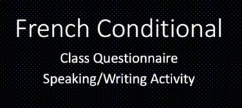 French Conditional : class questionnaire (speaking/writing activity)