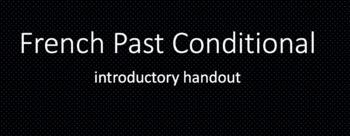 French Conditionnel Passé (Past Conditional) : intro handout
