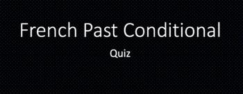 French Conditionnel Passé (Past Conditional) : quiz