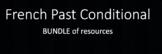 French Conditionnel Passé (Past Conditional) : BUNDLE of activities