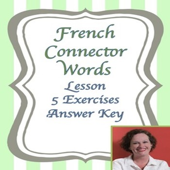 French Linking Words:  Lesson and Exercises - Conjonctions et Locutions
