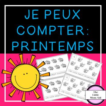 French Counting Activity - Je Peux Compter: Le Printemps (en Français) 1-10