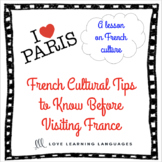 French Cultural Tips to Know Before Visiting France - A le