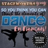 French Dance Unit Elements of Dance for Grades 5-8 - SYTYCD French Version