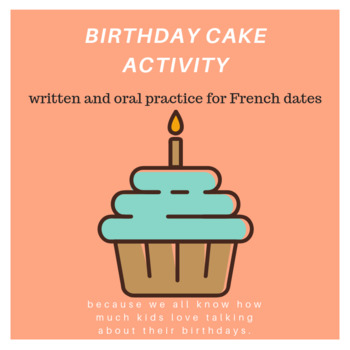 French Dates - Birthday Cake Activity! (Oral/Written - Rubric Included)