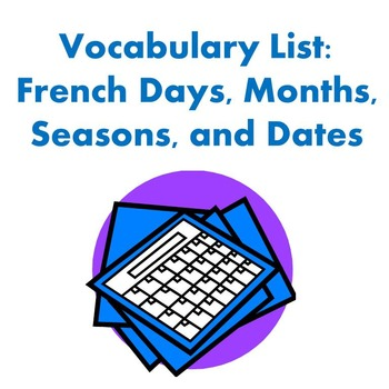 French Days/Months/Seasons/Dates Vocabulary Sheet