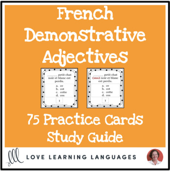French Demonstrative Adjectives - 75 Practice Cards