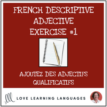 French Descriptive Adjectives Exercise #1 - Ajoutez un adjectif qualificatif