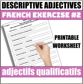 French Descriptive Adjectives Exercise #2 - Ajoutez un adjectif qualificatif