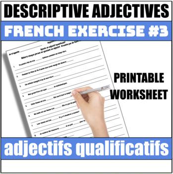 French Descriptive Adjectives Exercise #3 - Ajoutez un adjectif qualificatif