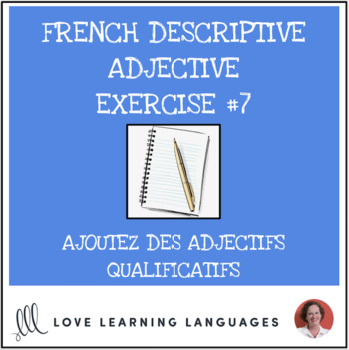 French Descriptive Adjectives Exercise #7 - Ajoutez un adjectif qualificatif