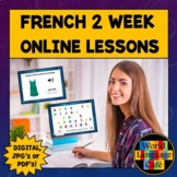 French Distance Learning, 2 Weeks of Online Lesson Plans,