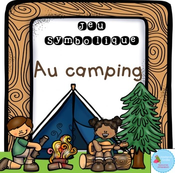French Dramatic Play (Camping)/ Au camping {Jeu symbolique}