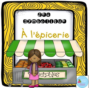 French Dramatic Play (Grocery store)/ À l'épicerie {Jeu sy