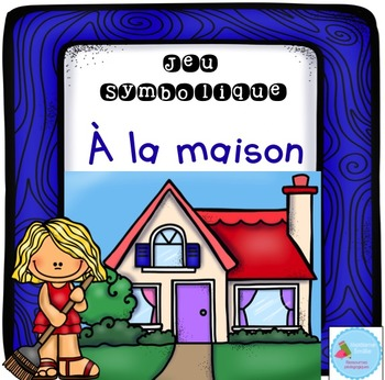 French Dramatic Play (Home Living)/ À la maison {Jeu symbolique}
