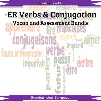 French: -ER Verb, Conjugation, and Interrogative Vocab and Assessment Bundle