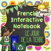 French Earth Day Interactive Notebook FREEBIE - Le jour de la terre (Interactif)