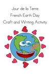 French Earth day Writing and Craft Activity - Jour de la Terre
