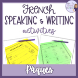 French Easter speaking and writing activities / activités de Pâques