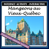 French – Eating in Old Quebec City (Vieux-Québec) – Internet Activity (Food)