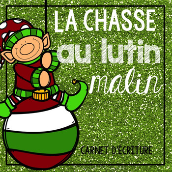 French Elf Jounal Writing Activity- Lutin malin