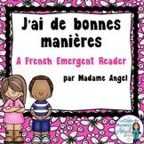 French Emergent Reader: J'ai de bonnes manières