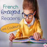 French Emergent Readers - Les Couleurs