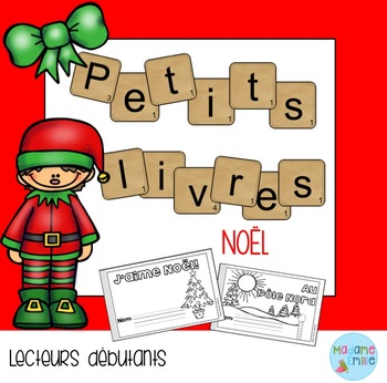 French Emergent reader Christmas mini-books/Les petits liv