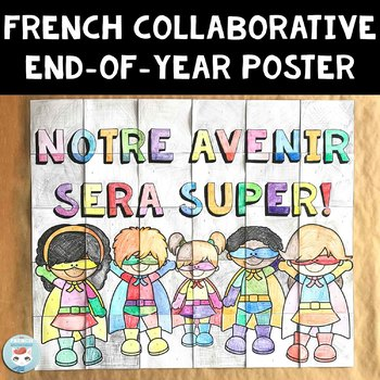 French End of Year Collaborative Poster / La fin de l'année scolaire