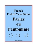 French End of Year Game  Parlez ou Pantomime