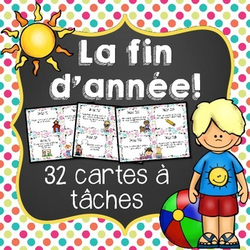 French End of Year Task Cards - 32 cartes à tâches pour la fin d'année!