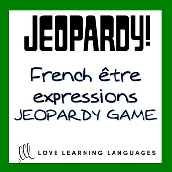 French Être Expressions Jeopardy Game