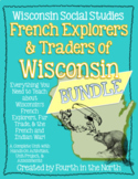 French Explorers and Traders of Wisconsin Unit Study Bundle