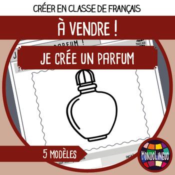Printables to teach French/FFL/FSL: Créer un parfum/My own perfume