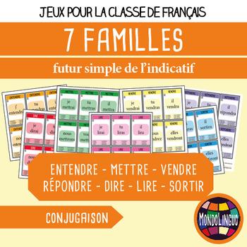 Card game to teach French/FFL/FSL: 7 familles - Verbs 3 - Futur