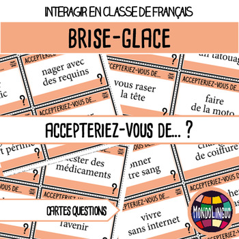 Icebreaker to teach French/FFL/FSL: Accepteriez-vous de ?/Would you accept to..?