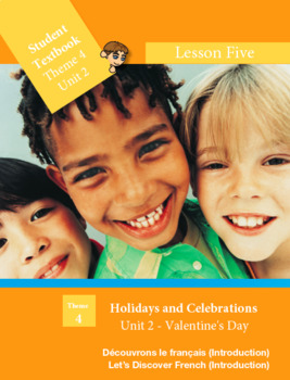 French FSL: Lesson 5: Valentine's Day: Holidays and Celebrations (Canada & USA)