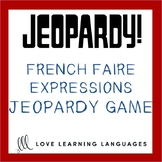 French Faire Expressions Jeopardy Game