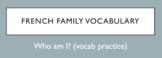 French Family Member Vocabulary - Who Am I?