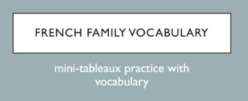 French Family Member Vocabulary - mini-tableaux activity