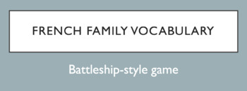 French Family Vocabulary (with possessive adjectives) - Battleship-style game