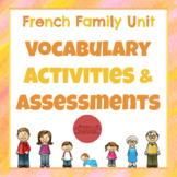 French Family Unit : Vocabulary Activities & Assessments [La Famille]